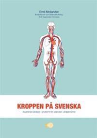 Kroppen på svenska : illustrerad lärobok i anatomi för utländsk vårdpersonal