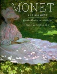 Monet and His Muse: Camille Monet in the Artist's Life
