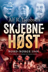 Skjebnehøst; Nord-Norge 1944 - Alf R. Jacobsen pdf epub