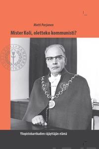 Mister Koli, oletteko kommunisti?