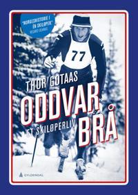 Oddvar Brå; et skiløperliv