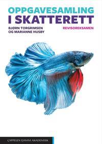 Oppgavesamling i skatterett; revisoreksamen - Bjørn Torgrimsen, Marianne Husby pdf epub