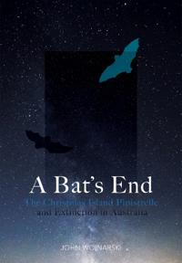 A Bat's End: The Christmas Island Pipistrelle and Extinction in Australia