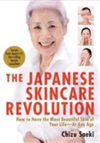 Japanese skincare revolution, the: how to have the most beautiful skin of y