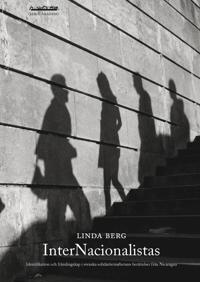 InterNacionalistas : identifikation och främlingskap i svenska solidaritetsarbetares berättelser från Nicaragua