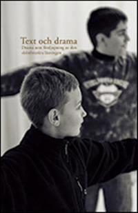 Text och drama : drama som fördjupning av den skönlitterära läsningen