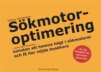 """Sökmotoroptimering - """"search engine optimization"""" - konsten att hamna högt i sökmotorer och få fler nöjda besökare"""