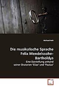 Die musikalische Sprache Felix Mendelssohn-Bartholdys