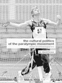 The Cultural Politics of the Paralympic Movement