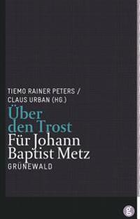 Uber Den Trost: Fur Johann Baptist Metz