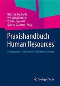 Praxishandbuch Human Resources: Management - Arbeitsrecht - Betriebsverfassung