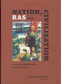 Nationalism, ras och civilisation : i svensk arbetarrörelse före nazismen