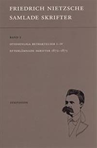 Samlade skrifter. Bd 7, Otidsenliga betraktelser : efterlämnade skrifter 1872-