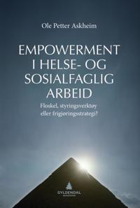 Empowerment i helse- og sosialfaglig arbeid