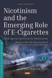 Nicotinism and the Emerging Role of E-cigarettes With Special Reference to Adolescents