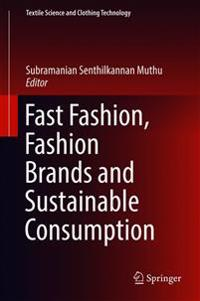 Fast Fashion, Fashion Brands and Sustainable Consumption