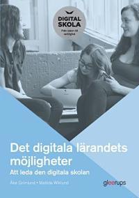 Det digitala lärandets möjligheter : Att leda den digitala skolan