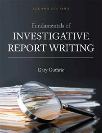 Fundamentals of Investigative Report Writing