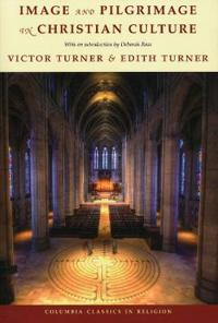 Image and Pilgrimage in Christian Culture, With a New Introduction