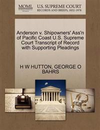 Anderson V. Shipowners' Ass'n of Pacific Coast U.S. Supreme Court Transcript of Record with Supporting Pleadings