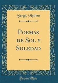 Poemas de Sol y Soledad (Classic Reprint)