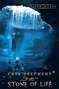 Crys Delchant and the Stone of Life