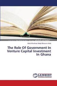 The Role Of Government In Venture Capital Investment In Ghana