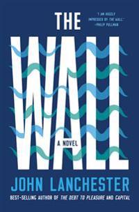The Wall - A Novel - John Lanchester - böcker (9781324001638)     Bokhandel