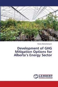 Development of GHG Mitigation Options for Alberta's Energy Sector