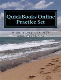 QuickBooks Online Practice Set: Get QuickBooks Online Experience Using Realistic Transactions for Accounting, Bookkeeping, CPAs, Proadvisors, Small Bu