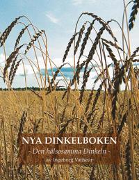Nya Dinkelboken : den hälsosamma dinkeln