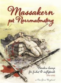 Massakern på Norrmalmstorg. Bönders kamp för frihet och inflytande 1741-1743