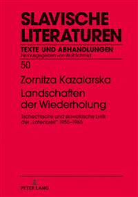 Landschaften Der Wiederholung: Tschechische Und Slowakische Lyrik Der > 1955-1965