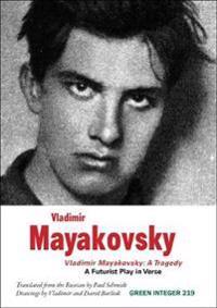 Vladimir Mayakovsky: A Tragedy