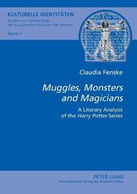 «muggles, Monsters and Magicians»: A Literary Analysis of the «harry Potter» Series