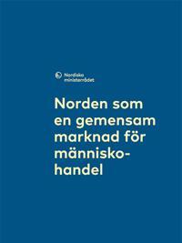 Norden som en gemensam marknad för människohandel