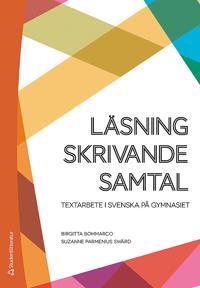 Läsning, skrivande, samtal - Textarbete i svenska på gymnasiet