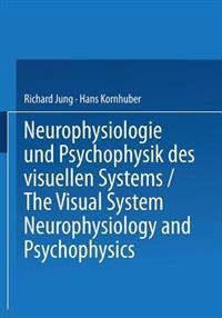 Neurophysiologie Und Psychophysik Des Visuellen Systems / The Visual System: Neurophysiology and Psychophysics