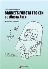 Barnets första tecken : de första åren -  svenskt teckenspråk
