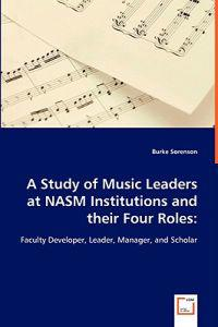 A Study of Music Leaders at NASM Institutions and Their Four Roles