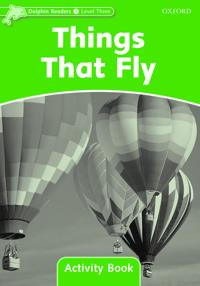 Dolphin Readers Level 3: Things That Fly Activity Book