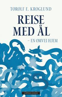 Reise med ål - Torolf E. Kroglund pdf epub