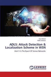 ADLS: Attack Detection & Localization Scheme in WSN