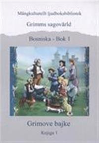 Grimms sagovärld - Bok 1 (bosniska)