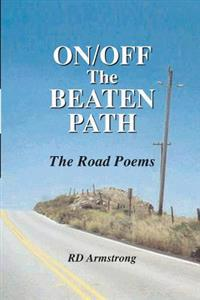 On/Off the Beaten Path: The Road Poems