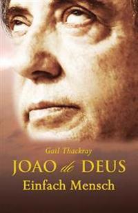 Joao de Deus, Einfach Mensch