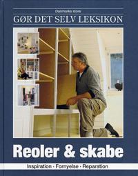 Danmarks store gør det selv leksikon-Reoler & skabe