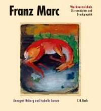 Franz Marc. Werkverzeichnis 3. Skizzenbücher und Druckgraphik