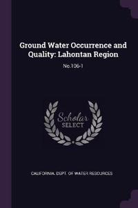 Ground Water Occurrence and Quality: Lahontan Region: No.106-1
