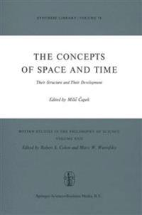 The Concepts of Space and Time Their Structure and Their Development
